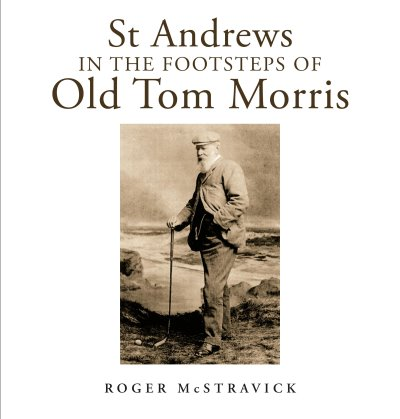 In the Footsteps of Old Tom Morris cover